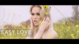 Blair St. Clair - Easy Love (Official Music Video)