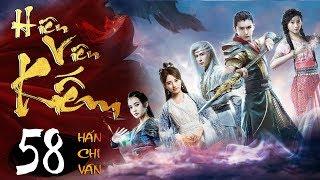 Phim Hay   Hiên Viên Kiếm Hán Chi Vân - Tập 58   PhimTV