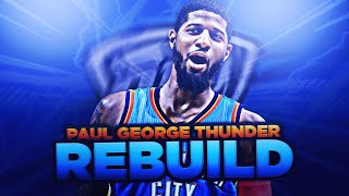 PAUL GEORGE OKC THUNDER REBUILD!