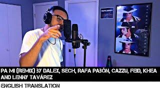 Download Lagu Pa Mi (Remix) by Dalex, Sech, Rafa Pabön, Cazzu, Feid, Khea and Lenny Tavárez (ENGLISH TRANSLATION) mp3