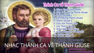 Tuyển Chọn Nhạc Thánh Ca - Thánh Ca hay về Thánh GiuSe -