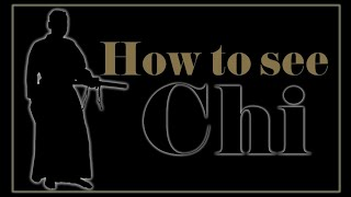 How to see chi the samurai way