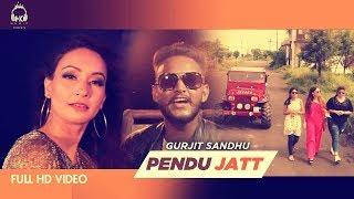 Pendu Jatt - Official Music Video | Gurjit Sandhu | New Punjabi Song 2018 | HK Music
