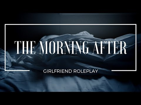 The Morning After - Girlfriend Roleplay (Gender-Neutral) - [cuddles, kisses, sweet]