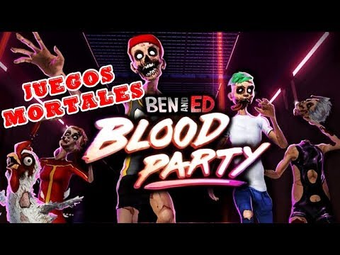 BEN AND ED BLOOD PARTY | JUEGOS MORTALES