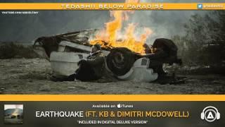 "Tedashii - ""Earthquake"" (ft. KB & Dimitri McDowell) [Below Paradise: DELUXE]"