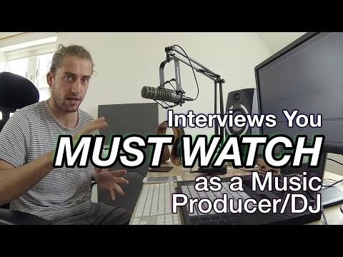 Interviews You MUST Watch as a Music Producer/DJ