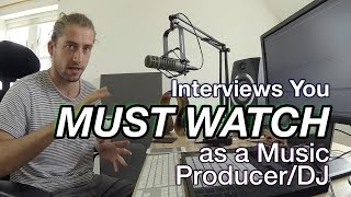 Interviews You MUST Watch as a Music Producer/DJ Video