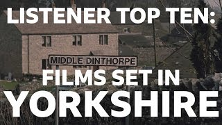 Listener Top Ten - Films Set in Yorkshire