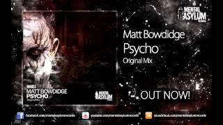 Matt Bowdidge - Psycho (Original Mix) [MA053] OUT NOW!