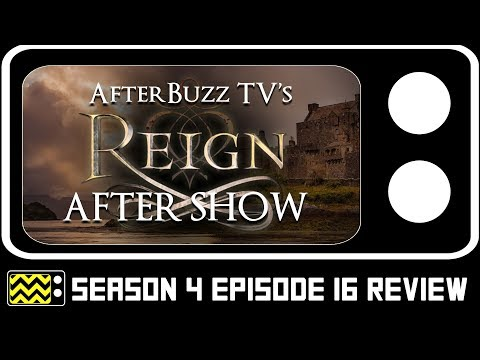 Reign Season 4 Episode 16 w/ Adelaide Kane and Cast Review & AfterShow | AfterBuzz TV
