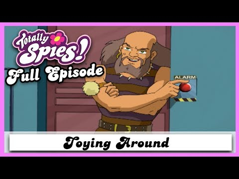 Toying Around   Series 2, Episode 26   FULL EPISODE   Totally Spies