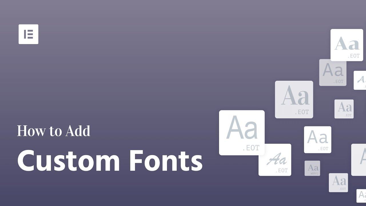 Custom Fonts - How to Add Your Own Fonts to Elementor