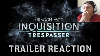Dragon Age: Inquisition Trespasser | DLC Trailer Reaction