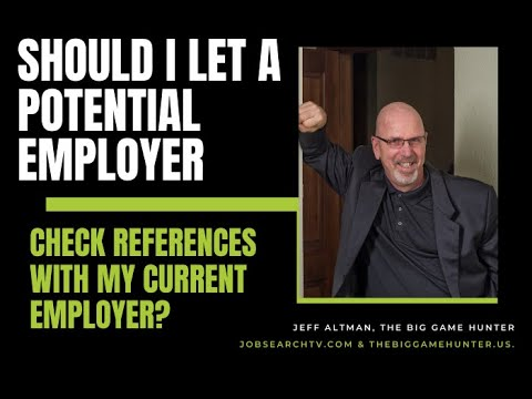 References: Should I Let a Potential Employer Contact My Current Employer? | JobSearchTV.com