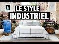 Déco Industrielle | Comment adopter ce style facilement?