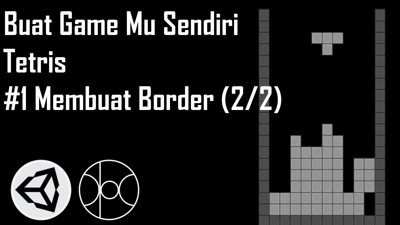 Buat Game-Mu Sendiri | Tetris #1 Membuat Border (2/2