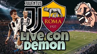Juve Roma in live con Demon