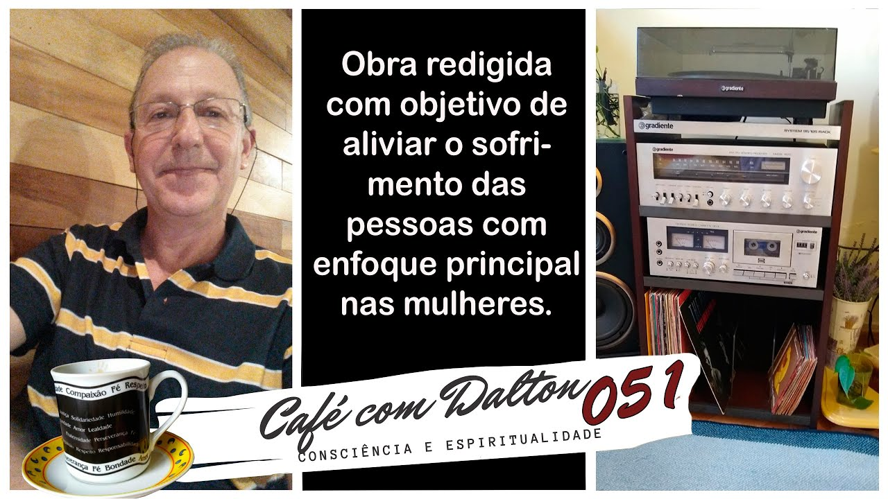 Café com Dalton 051 - Uma obra para aliviar o sofrimento das pessoas