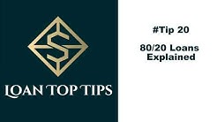 #Tip 20 - 80/20 Loans Explained!!!
