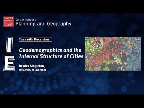Geodemographics and the Internal Structure of Cities - Dr Alex Singleton, University of Liverpool