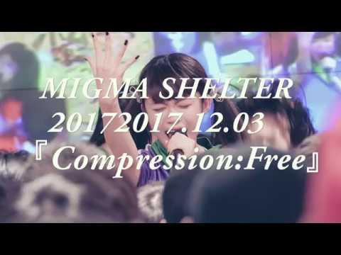 MIGMA SHELTER 「Compression:Free」201720171203 タワーレコードNU茶屋町【4K動画】