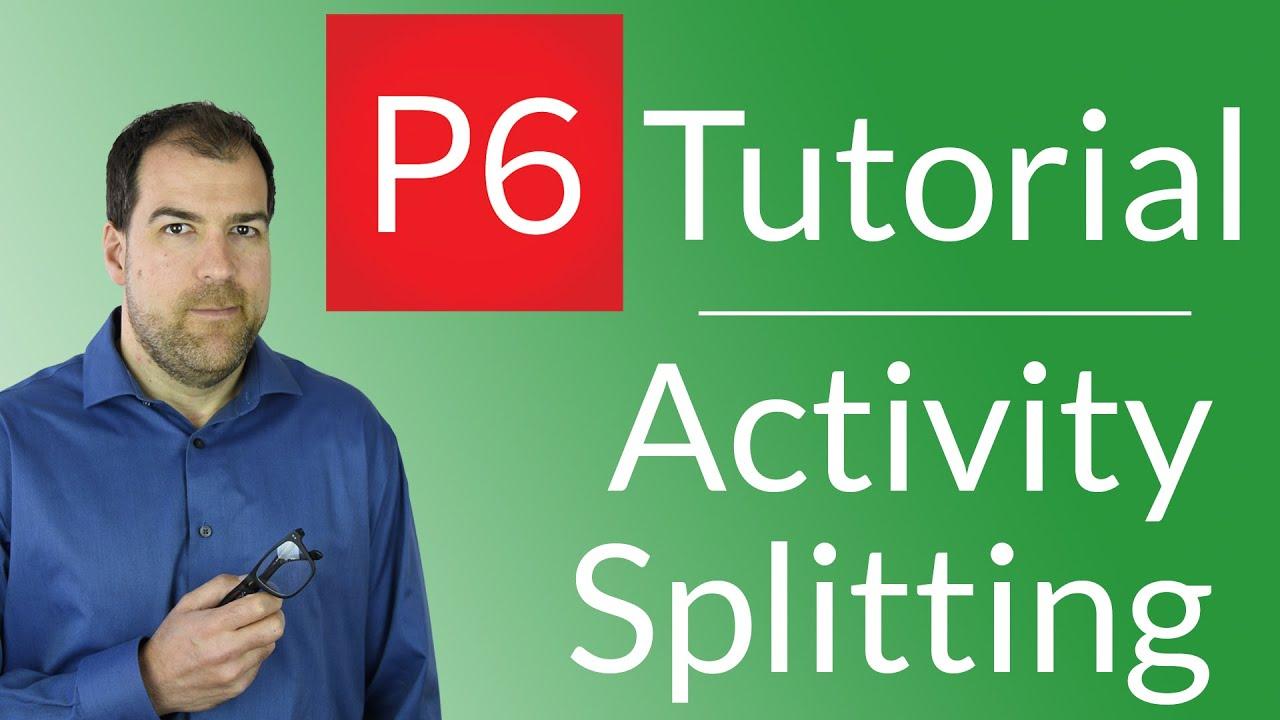 Primavera p6 tutorial 3 activity splitting one way youtube primavera p6 tutorial 3 activity splitting one way baditri Image collections