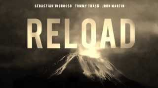 Sebastian Ingrosso - Tommy Trash Feat John Martin - Reload (Original Vocal Mix) LYRICS