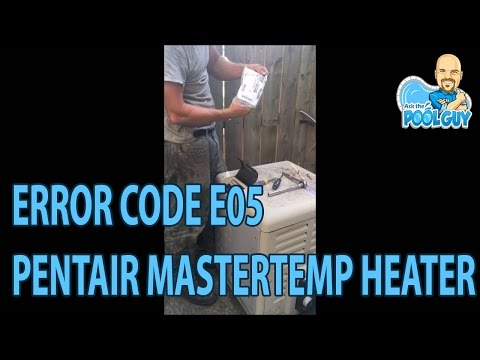 Ask the Pool Guy Error Code EO5 Stack Flue Sensor on a Pentair Mastertemp Heater - How to fix it