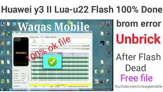 Download Video Huawei Y3II Lua-U22 Flash 100% Done sp flash tool | Huawei lua-U22 firmware download by waqas mobile MP3 3GP MP4