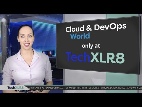 TechXLR8 News Desk - Cloud & DevOps World 2017