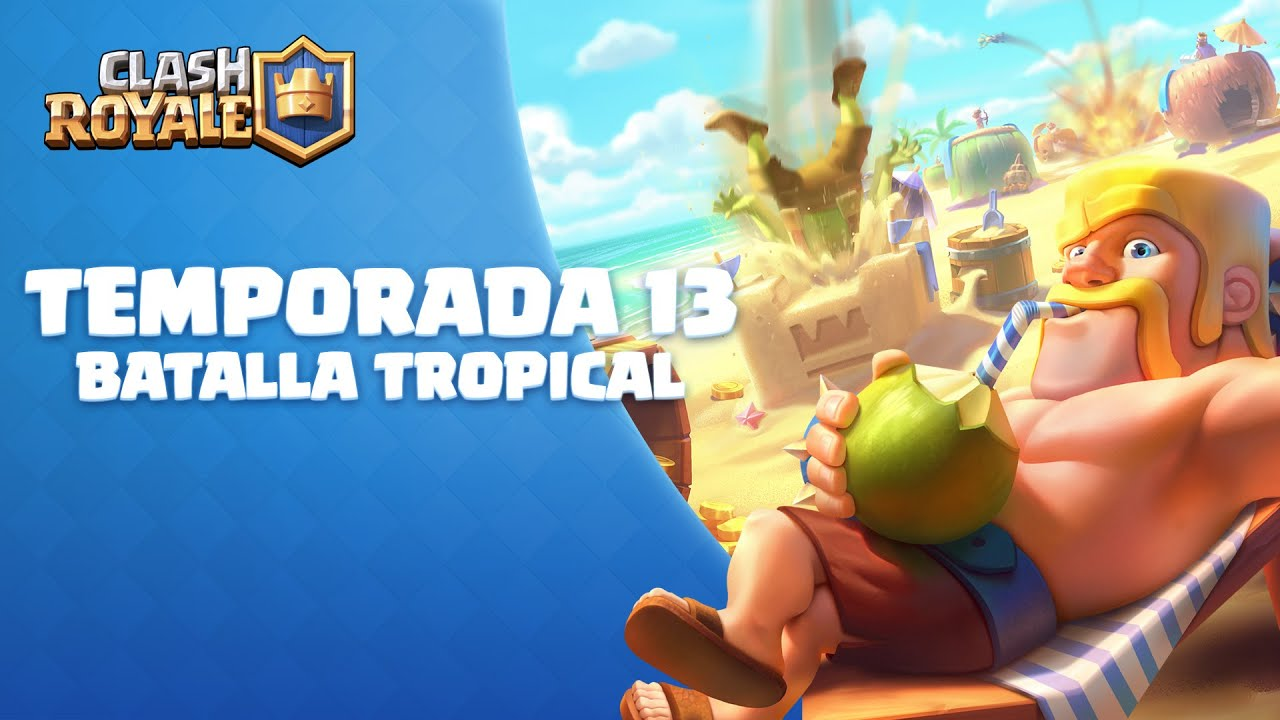 Clash Royale Temporada 13: Batalla Tropical 🏝️  (¡Desafíos Ardientes y Reacciones Tropicales!)