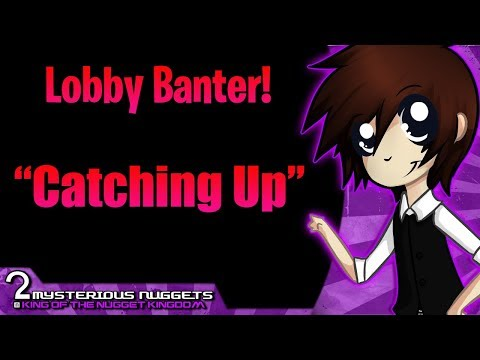 Lobby Banter Episode 1 [This'll be well recieved...maybe]