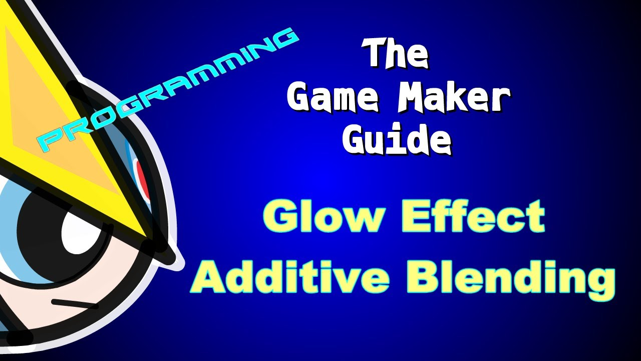 Game maker color blend - Game Maker Studio Tutorial Glow Effect Additive Blending