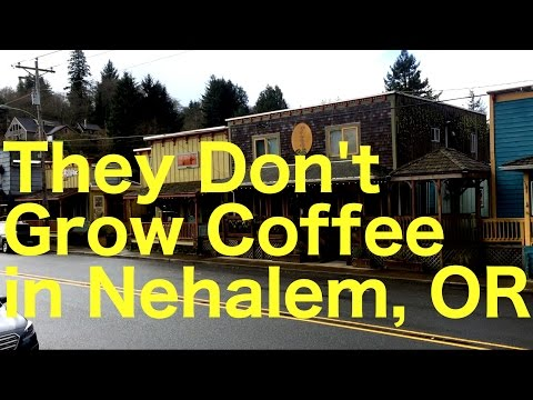 They Don't  Grow Coffee in Nehalem, Oregon - Oregon Coast Escape