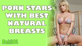 Porn Stars With Best Natural Breasts