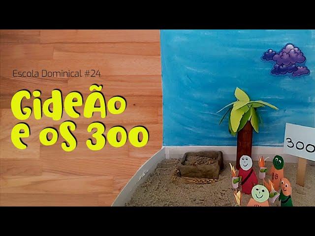 Gideão e os 300 (Escola Dominical #24)