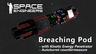 Space Engineers - Breaching Pod with Kinetic Energy Penetrator