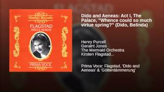 "Dido and Aeneas: Act I, The Palace, ""Whence could so much virtue spring?"" (Dido, Belinda)"