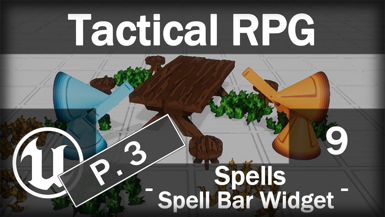 [Fr] UE4 - Tactical RPG - Part 9 - Spells P 3 - Spell Bar Widget