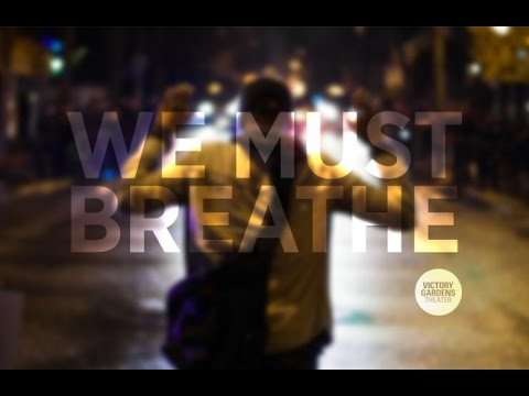 #WeMustBreathe—A Response from Chicago Playwrights and Poets—Victory Gardens—Chicago—Dec 18, 2014