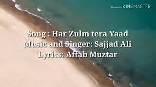 Sajjad Ali- Har zulm tera yaad hain english translation