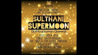 Malayalam Sufi Qawwali   SULTHANI SUPERMOON   Pune Urus 2019 Special