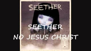 Watch Seether No Jesus Christ video