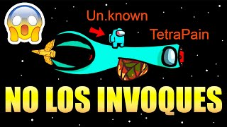 No Invoques a Unknown y TetraPain en Among Us ... 😨 CR0NO