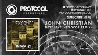 John Christian - Next Level (Belocca Remix)