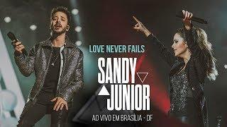 Baixar Sandy & Junior LOVE NEVER FAILS Nossa História ao vivo em Brasília - DF 20/07/2019 [FULL HD]