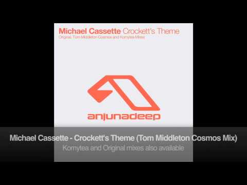 Michael Cassette - Crockett's Theme (Tom Middleton Cosmos Mix)
