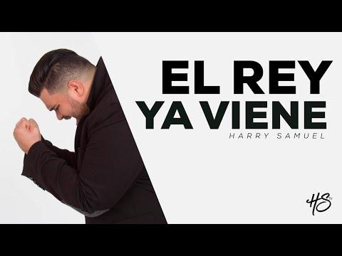 El Rey ya Viene - Harry Samuel (Video Letras)