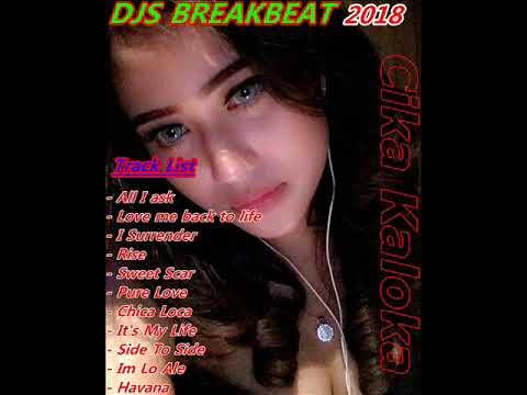 DJ BREAKBEAT ALL I ASK 2018 ( SPECIAL CIKA KALOKA & ARYA TEGUH GABEX ) BY.DJS BREAKBEAT